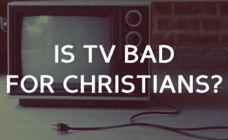Is TV good for Christians?