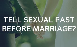 Do I need to tell my sexual past before marriage?