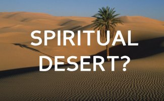 What to do when I am spiritually dry?