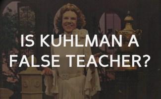 Is Kathryn Kuhlman a false teacher?