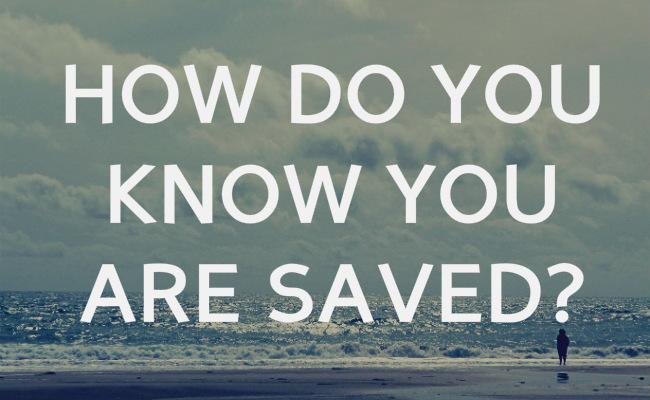 how do i know i am saved