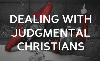 How do I deal with Christians who are prejudiced and judgemental?