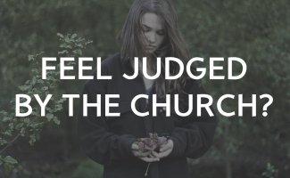 Feel judged by the church?