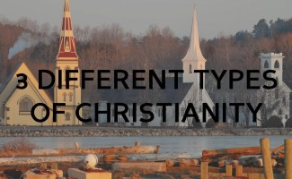 3 Different types of Christianity