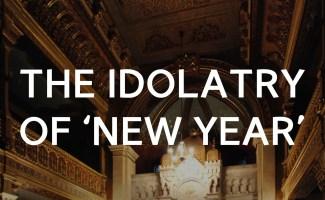 The Idolatry of 'New Year Prayer'