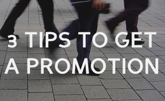 3 tips to get a promotion at your first real job