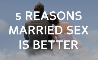 """Why married sex is better than """"casual sex"""""""