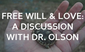 Discussion with Roger Olson about free will, choices, love, and God's character