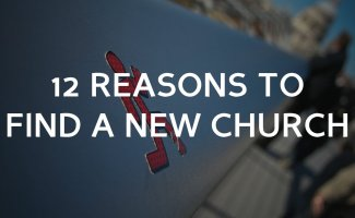 12 Reasons you should find a new church