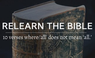 10 Bible verses where 'all' does not mean 'all.'