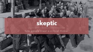 How people treat a skeptic