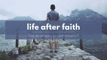 Life after faith - how do atheists ground morals?