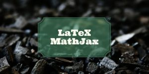 MathJax and LaTeX in WordPress
