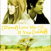 (Don't) Love Me if You (can't) [Part 1]