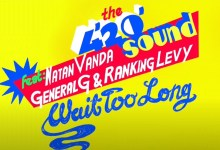 Photo of The 4'20' Sound feat. Natan Vanda, General G & Ranking Levy – Wait Too Long