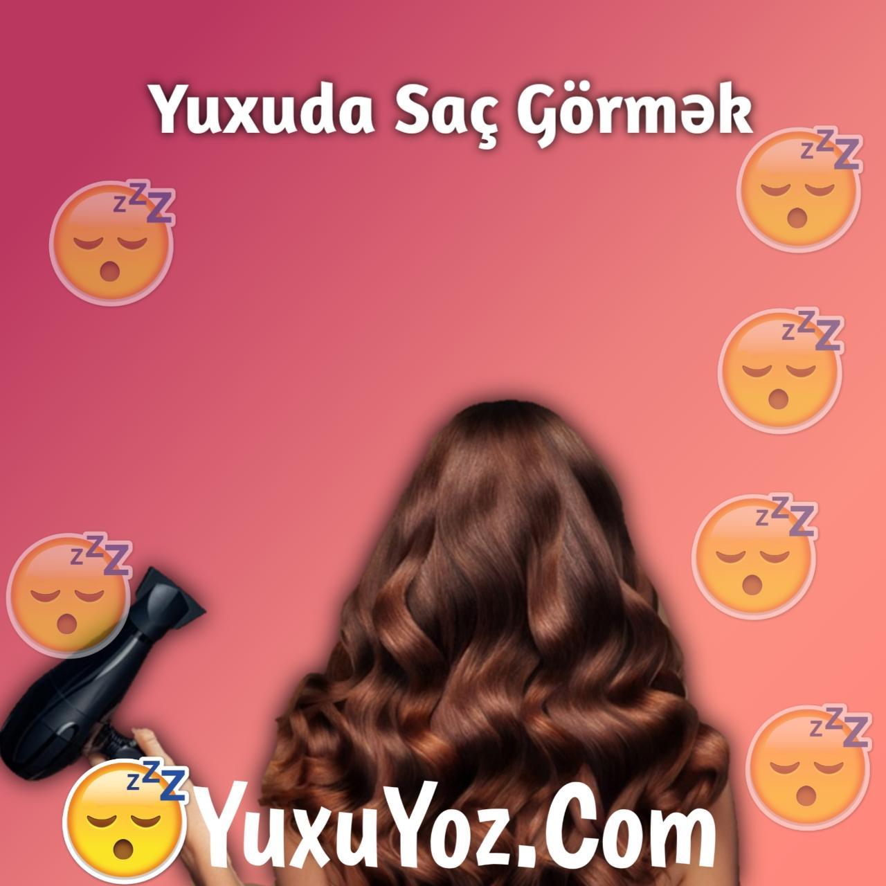 Yuxuda Sac Gormek