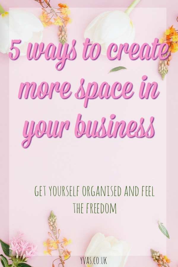 5 ways to create more space in your business #productivity #planning #2018goals