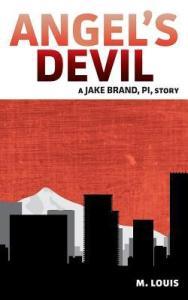 Angel's Devil (Jake Brand, PI #1) by M. Louis