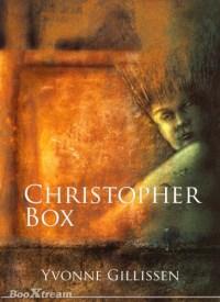 """Coverpagina van het luisterboek """"Christopher Box"""" van Yvonne Gillissen."""