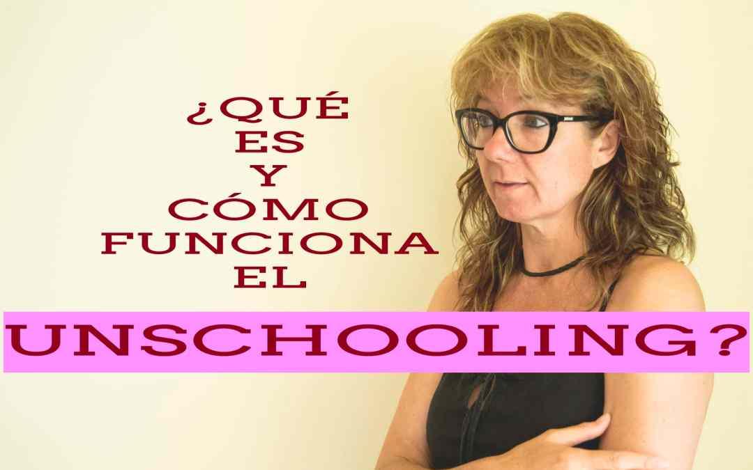 ¿Qué es y cómo funciona el unschooling?