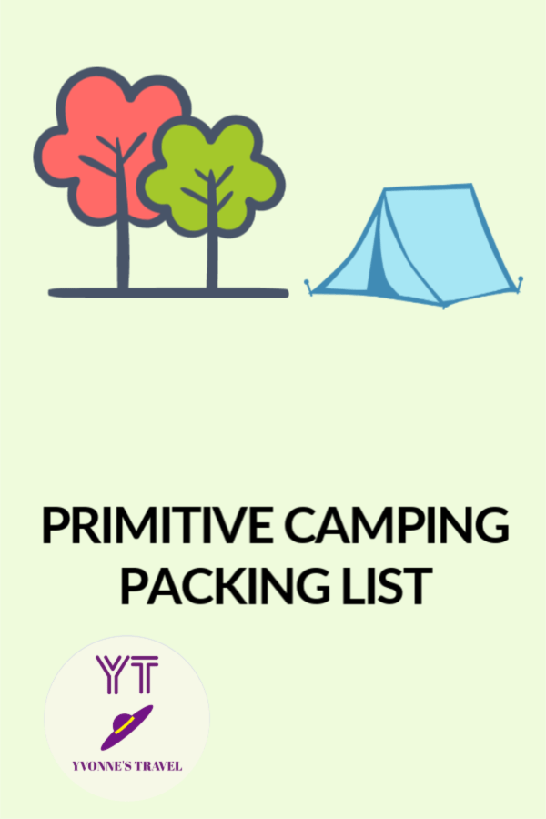 Looking for ways to travel safely during the COVID-19 pandemic? Then consider a primitive camping style for your next trip. Here is your packing list.