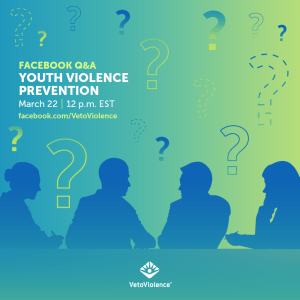 Youth Violence Prevention Week Facebook Q&A 2018