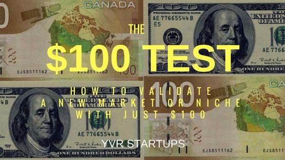 $100 Test- YVR Startups