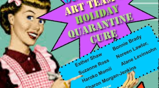 """""""THE CURE FOR THE QUARANTINE"""" ART EXHIBIT OPENS SATURDAY AT THE GLASS OUTHOUSE"""