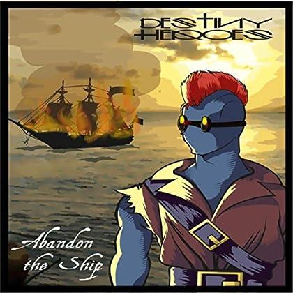 DESTINY HEROES Abandon The Ship