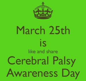 March 25th is CP Awareness Day