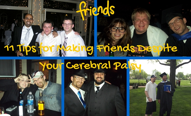 11 tips for making friends despite your cerebral palsy!
