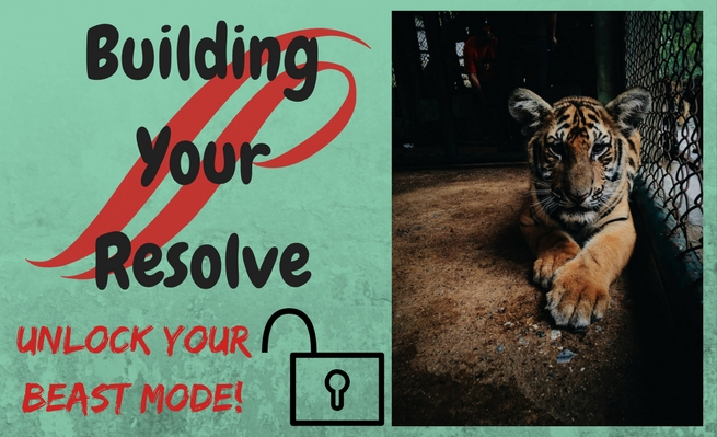 Build your resolve and unlock your beast mode!