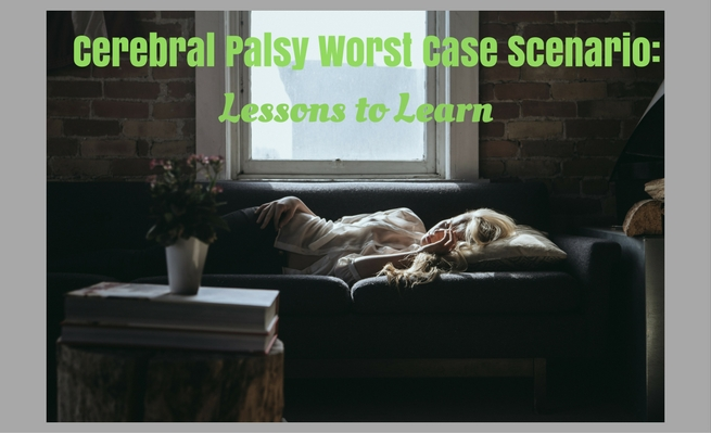 Cerebral Palsy Worst Case Scenario: Lessons to Learn