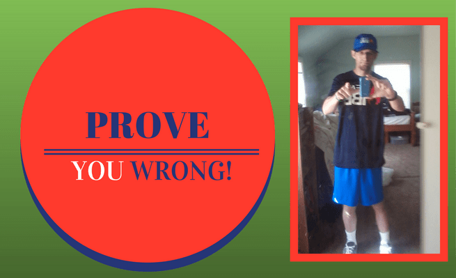 Prove you wrong!