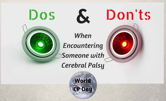 Zacharyfenell.com celebrates World CP Day by welcoming guest blogger Lindsey Pasieka who shares her dos and don'ts when encountering someone with cerebral palsy.