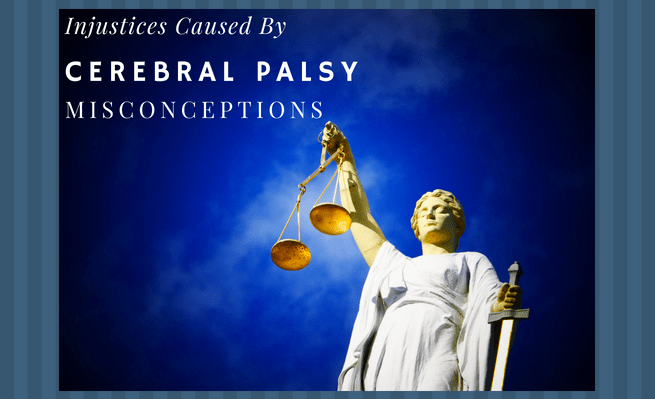 The CP Vigilante Zachary Fenell names the injustices cerebral palsy misconceptions cause.