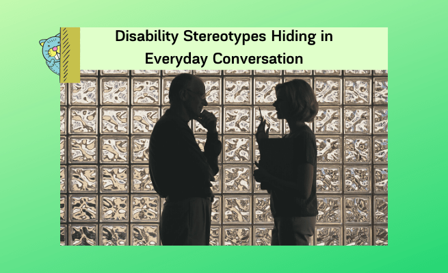 Disability Stereotypes Hiding in Everyday Conversations