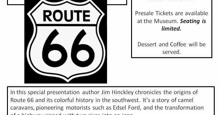 Downtown Needles, CA: Needles Regional Museum presents Route 66 in the Southwest with Guest Speaker Jim Hinckley on Friday.