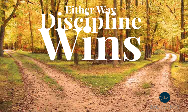 Either Way Discipline Wins