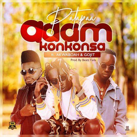 Patapaa - Adam-Konkonsa ft Akwaboah x Gojit