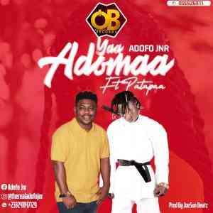 DOWNLOADED MP3: Adofo Jnr - Yaa Adomaaa Ft. Patapaa (Prod. by JoeSun Beatz)