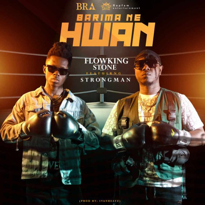 Flowking Stone - Berima Ne Hwan ft Strongman