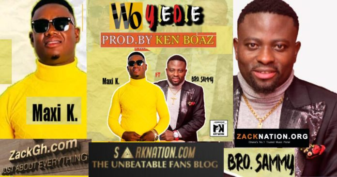 DOWNLOAD MP3: Maxi K - Me Yie Die ft Brother Sammy (Prod By Ken Boaz)