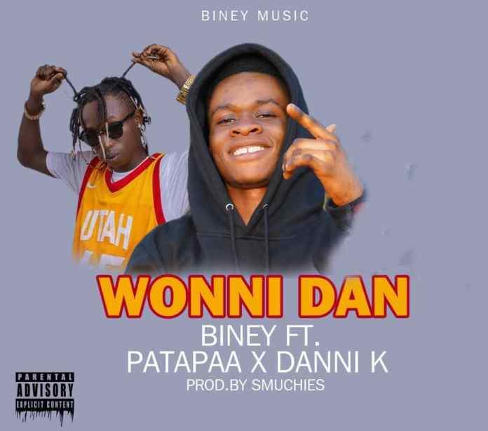 DOWNLOAD MP3: Biney - Wonni Dan ft Patapaa x Danni K (Prod By Smuchies)