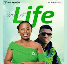 Diana Hamilton - We've Got Life Ft. Kofi Kinaata