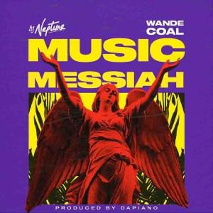 DJ Neptune - Music Messiah Ft. Wande Coal (Prod. By Dapiano)