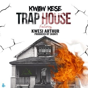 Kwaw Kese - Trap House ft. Kwesi Arthur (Prod. by Skonti)