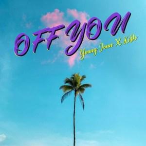 Young Jonn - Off You ft. KiDi (Prod. By Young Jonn)
