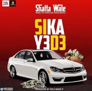 Shatta Wale - Sika Y3 D3 (Prod. by ItzCJ Made It)