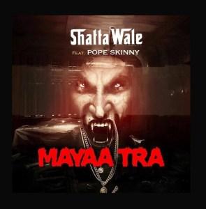 Shatta Wale - Mayaa Tra ft. Pope Skinny (Prod. by Willis Beatz)